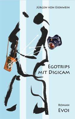 Egotrips mit Digicam - zur Leseprobe